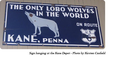 "This sign reads ""The Only Lobo Wolves in the World - On Route 6 - Kane, Penna"""